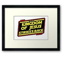 The Kingdom of Jesus Strikes Back Framed Print