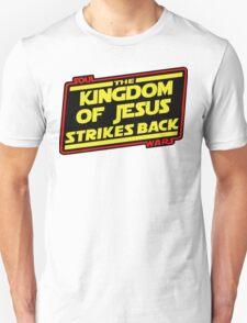 The Kingdom of Jesus Strikes Back Unisex T-Shirt
