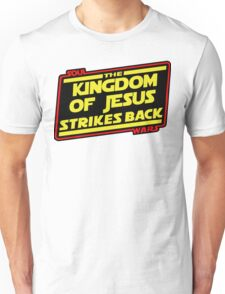 The Kingdom of Jesus Strikes Back Unisex T-Shirt