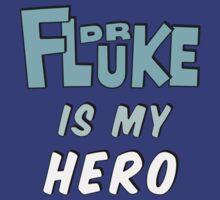 Dr. Fluke Is My Hero T-Shirt