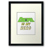 Calpal Is My Hero Framed Print