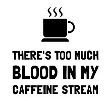 Blood In Caffeine Stream by AmazingMart