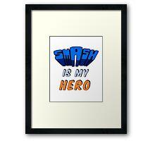 Smash Is My Hero Framed Print