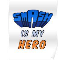 Smash Is My Hero Poster