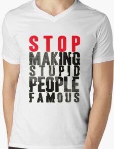 Stop Making Stupid People Famous Mens V-Neck T-Shirt