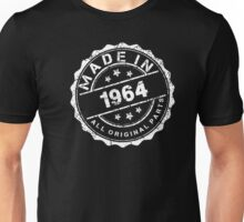MADE IN 1964 ALL ORIGINAL PARTS Unisex T-Shirt