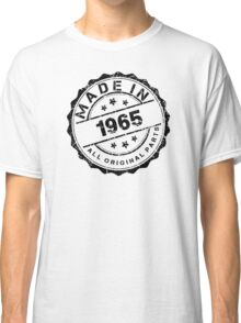 MADE IN 1965 ALL ORIGINAL PARTS Classic T-Shirt