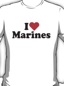 I Heart Love Marines T-Shirt