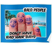 Bald is COOL ;) Poster