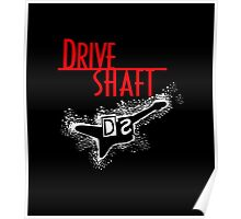 Drive Shaft Poster