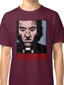 Preacher is mad Classic T-Shirt