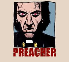 Preacher is mad Unisex T-Shirt