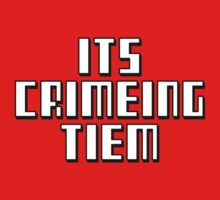 ITS CRIMEING TIEM by HauntedBox