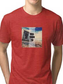 Kill Your TV Color Tri-blend T-Shirt