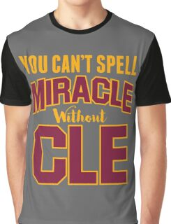 You can't Spell Miracle without CLE Graphic T-Shirt