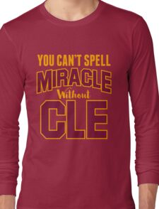 You can't Spell Miracle without CLE Long Sleeve T-Shirt