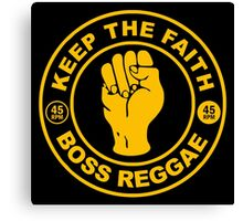 KEEP THE FATH BOSS REGGAE Canvas Print