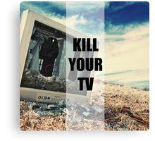 Kill Your TV Color Canvas Print