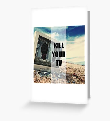 Kill Your TV Color Greeting Card