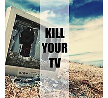 Kill Your TV Color Photographic Print