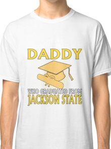 Dad - Never Underestimate A Daddy Who Graduated From Jackson State Classic T-Shirt