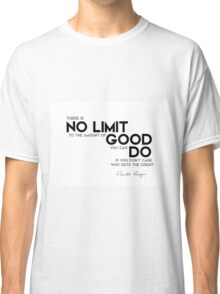 no limit to the amount of good - ronald reagan Classic T-Shirt