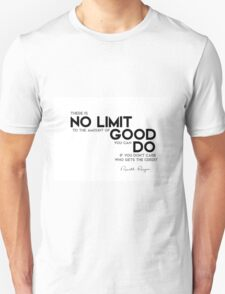 no limit to the amount of good - ronald reagan Unisex T-Shirt