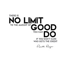 no limit to the amount of good - ronald reagan Photographic Print
