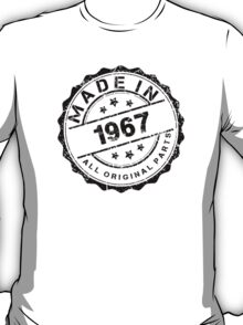 MADE IN 1967 ALL ORIGINAL PARTS T-Shirt