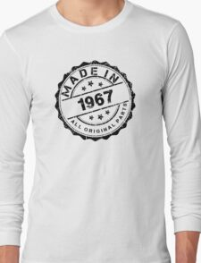 MADE IN 1967 ALL ORIGINAL PARTS Long Sleeve T-Shirt