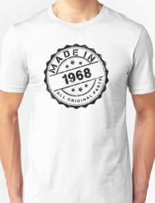 MADE IN 1968 ALL ORIGINAL PARTS Unisex T-Shirt
