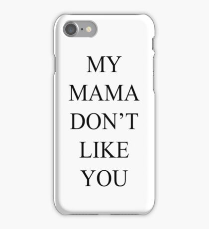 Justin Bieber My Mama Dont Like You  iPhone Case/Skin