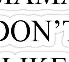 Justin Bieber My Mama Dont Like You  Sticker
