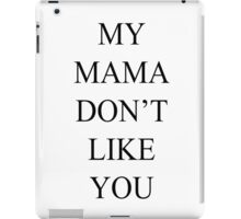 Justin Bieber My Mama Dont Like You  iPad Case/Skin