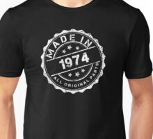 MADE IN 1974 ALL ORIGINAL PARTS Unisex T-Shirt