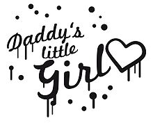 Cool Daddys little Girl Graffiti by Style-O-Mat