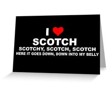 Anchorman Quote - I Love Scotch Greeting Card