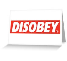 DISOBEY. Greeting Card