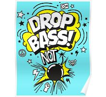 Drop Bass not Bombs! Poster
