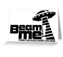 Beam me up V.3.2 (black) Greeting Card