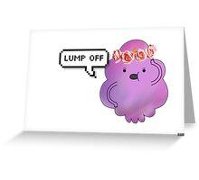 L U M P /// O F F Greeting Card