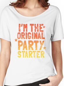 I'm the original PARTY STARTER distressed Women's Relaxed Fit T-Shirt