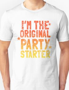 I'm the original PARTY STARTER distressed Unisex T-Shirt