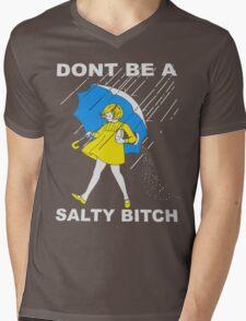 dont be a salty bitch Mens V-Neck T-Shirt