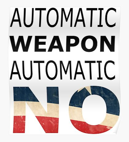 Ban automatic weapons! Poster