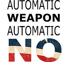 Ban automatic weapons! Photographic Print