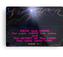 ARISE and SHINE! Metal Print