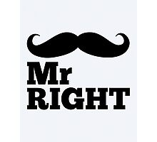 Mr Right Funny Quote Photographic Print