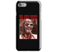 We Are Going to Eat You   Zombi 2 iPhone Case/Skin