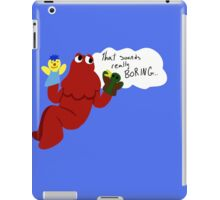 That sounds really boring iPad Case/Skin